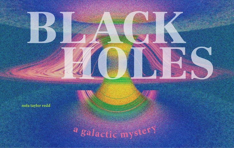 Baily McDaniel, Black Holes: A Galactic Mystery