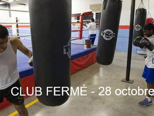 Club fermé le 28 octobre - Gala de boxe