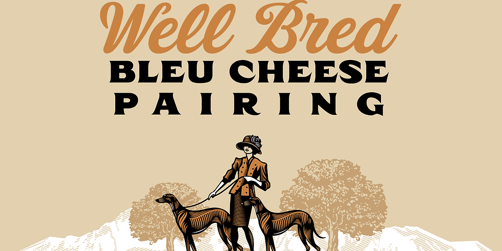 Well Bred and Bleu Cheese Pairing