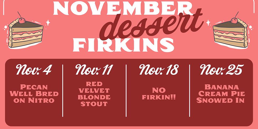 November Dessert Themed Firkins