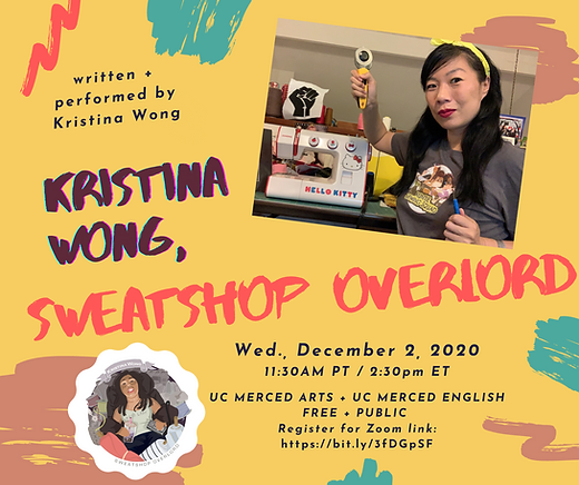 """Kristina Wong, Sweatshop Overlord"" - UC Merced 12/2/2020"
