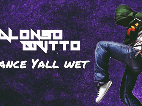 Alonso Britto - Dance Yall Wet | Dance Comercial (Original Mix)