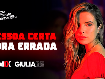 Giulia Be - Pessoa Certa Hora Errada   Brazilian Bass   By. DJ Ernani Remix