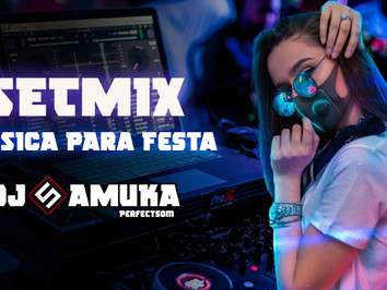 SET MIX   As Melhores Musicas Para Tocar Em Festas 2021   #04