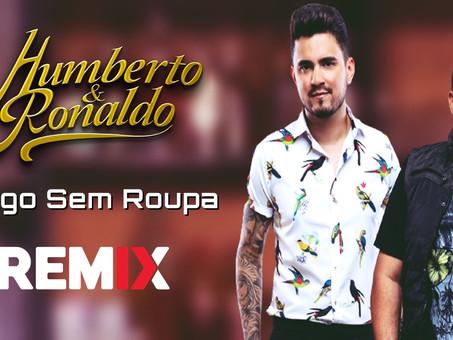 Humberto e Ronaldo - Amigo Sem Roupa | Sertanejo Remix | By. William Mix