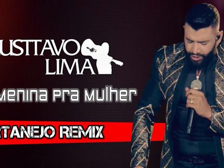 Gusttavo Lima - De Menina Pra Mulher   Sertanejo Remix   By. Giovani Carvalho