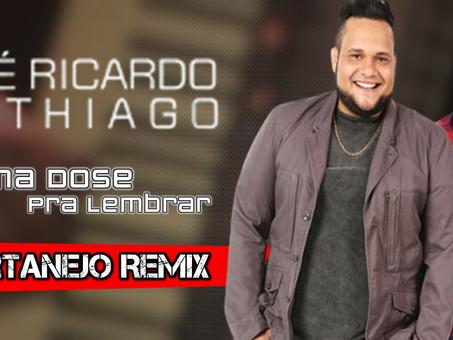 Zé Ricardo & Tiago - Uma Dose Pra Lembrar | Sertanejo Remix | By. Giovani Carvalho