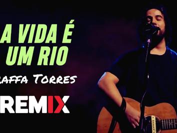 Raffa Torres - A Vida é Um Rio   Remix Eletrônica   By. DJ Paiva