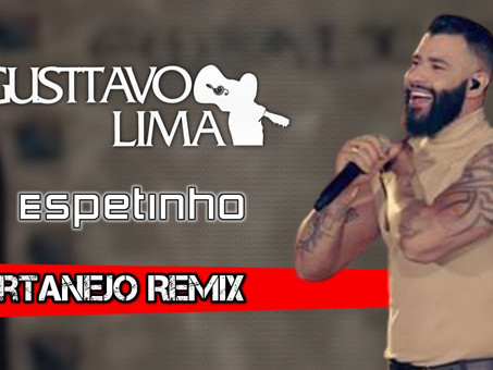 Gusttavo Lima - Espetinho | Sertanejo Remix | By. Giovani Carvalho