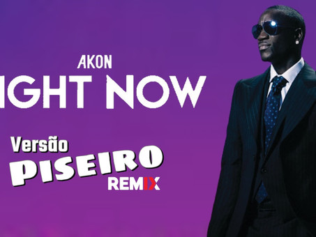 Akon - Right Now (Na Na Na) | Versão Piseiro | By. DJKCassiano Remix