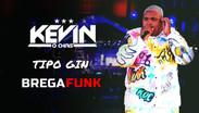Kevin O Chris - TIPO GIN (E Ela Tá Movimentando) |Versão Brega Funk | By. Tiago Mix Remix