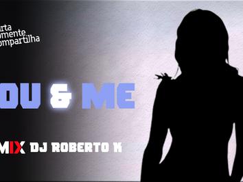 DJ Roberto K - You And Me | Retrô Music | By. DJ Fortuna Remix