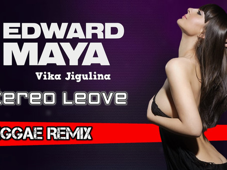 Edward Maya Ft. Vika Jigulina - Stereo Leove | Reggae Remix | By. DJ André Marques