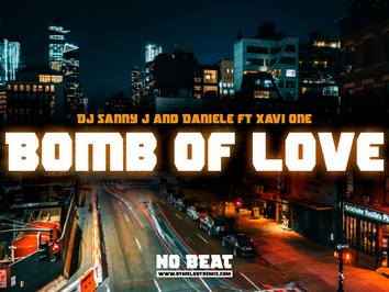 DJ Sanny J and Daniele ft Xavi One - Bomb of Love   Dance Comercial   By. Marcelo Mix Remix