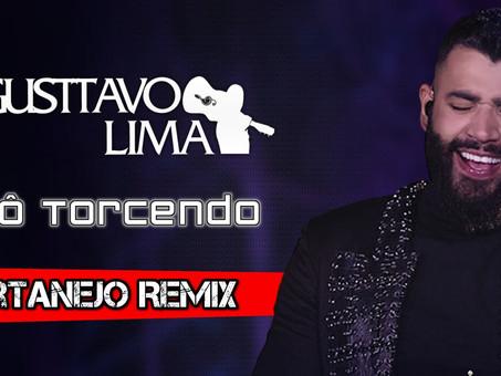 Gusttavo Lima - Tô Torcendo   Sertanejo Remix   By. William Mix