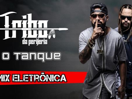 Tribo da Periferia - O Tanque   Remix Eletrônica   By. DJ Batata CWB