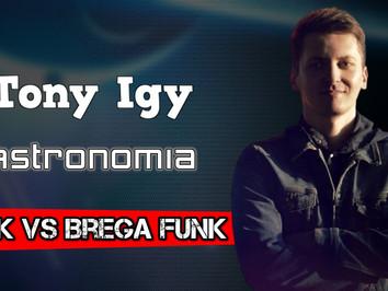 Tony Igy - Astronomia   Funk VS Brega Funk Remix   By. Tiago Mix