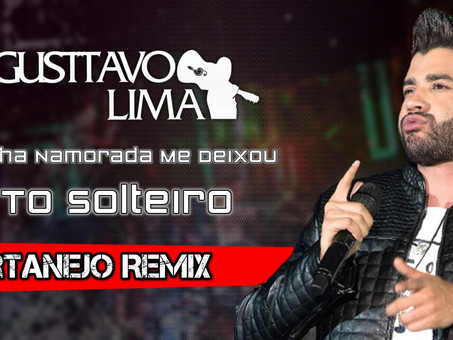 Gusttavo Lima - Minha Namorada Me Deixou   Sertanejo Remix   By. DJ Cleber Mix