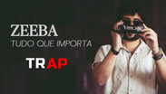 Zeeba - Tudo Que importa | TRAP Remix | By. S'NV