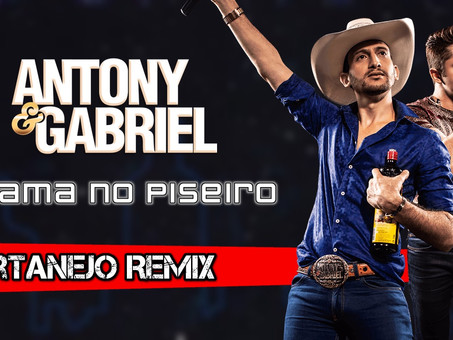 Antony e Gabriel - CHAMA NO PISEIRO | Sertanejo Remix | By. William Mix