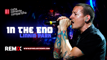Linkin Park - In The End | Musica Eletrônica | By. OnOffJD REMIX