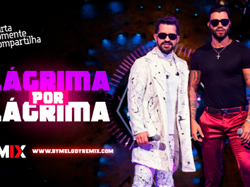 Dennis e Gusttavo Lima - Lágrima por Lágrima | Sertanejo Remix | By. DJ DeLeOn Remix
