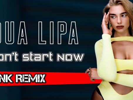 Dua Lipa - Don't Start Now   Funk Remix   By. Tiago Mix