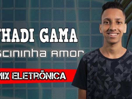 Whadi Gama - Piscininha Amor   Remix Eletrônica   By. Lucas Park