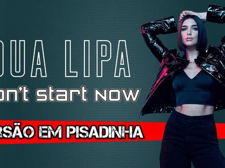 Dua Lipa - Don't Start Now | Versão em Pisadinha | By. Theemotion [Remix]