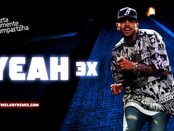 Chris Brown - Yeah 3x | Versão Piseiro | By. DJ Jefinho