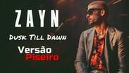 ZAYN - Dusk Till Dawn ft. Sia | Versão Piseiro | By. DJ Junior Sales Remix