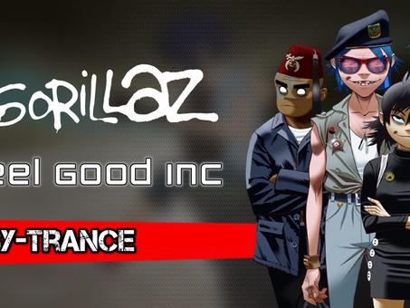 Gorillaz - Feel Good Inc | PSY-TRANCE Remix | By. Ish K