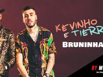Kevinho e Tierry - Bruninha   Versão Brega Funk   DJ Paiva Remix