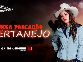Mega Pancadão Sertanejo | Eletronejo | Sertanejo Remix | By.  Samuka Perfect & WilliaMix