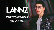 LANNZ - Movimentando (Oi Oi Oi)