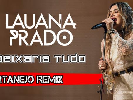 Lauana Prado - Deixaria Tudo | Sertanejo Remix | By. William Mix