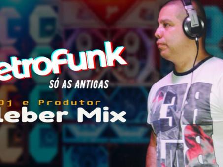 SET MIX | DJ Cleber Mix & By Melody no Eletro Funk | Só As Antigas