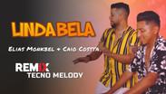 Elias Monkbel & Caio Costta - Linda Bela | Versão Tecno Melody | By. Ailton Produções Remix