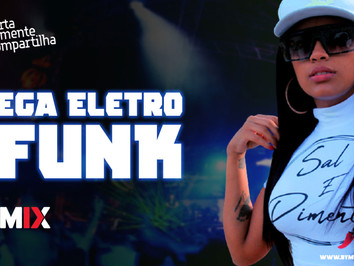 MEGA ELETROFUNK #007 | DJ Cleber Mix, EFB | Mariana Tsuki, MC Mayara, MC Ivann Costa | Remix 2021