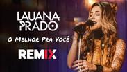 Lauana Prado - O Melhor Pra Você | Sertanejo Remix | By. DJ DuLLy