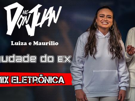MC Don Juan e Luiza e Maurílio - Saudade do Ex | Remix Eletrônica | By. DJ Wagner Araújo