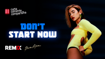 Dua Lipa - Don't Start Now | Musica Eletrônica | By. Andy Jarvis Remix