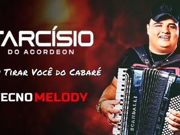 Tarcísio do Arcordeon - Vou Tirar Você do Cabaré | Versão Tecno Melody | By. DJ Junior Sales Remix