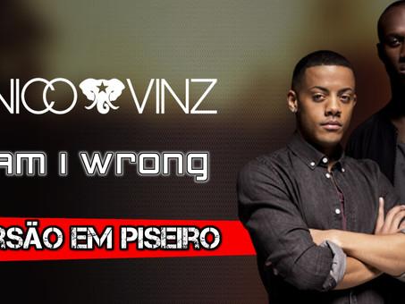 Nico & Vinz - Am I Wrong | Versão em Piseiro | By. DJ Jefinho [Remix]