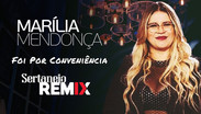 Marília Mendonça - Foi Por Conveniência | Sertanejo Remix | By. William Mix