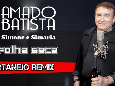 Amado Batista & Simone e Simaria - Folha Seca | Sertanejo Remix | By. DJ Sander