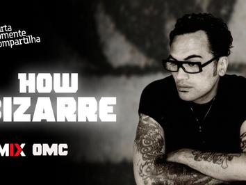 OMC - How Bizarre | MUSICA ELETRÔNICA | By. Madism Remix
