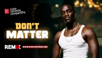 Akon - Don't Matter | Dance Comercial | By. Alonso Britto Remix (Extended) Cover