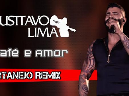 Gusttavo Lima  - Café e Amor   Sertanejo Remix   By. Giovani Carvalho