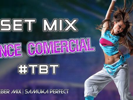 SET MIX  | #TBT Dance Comercial 02 | By.  Samuka Perfect & DJ Cleber Mix (Sem Vinheta)